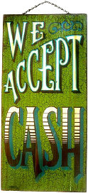 We accept cash